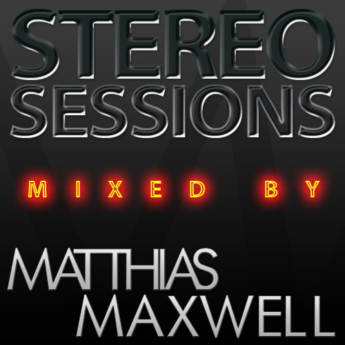 Stereo Sessions - The Official Matthias Maxwell Podcast